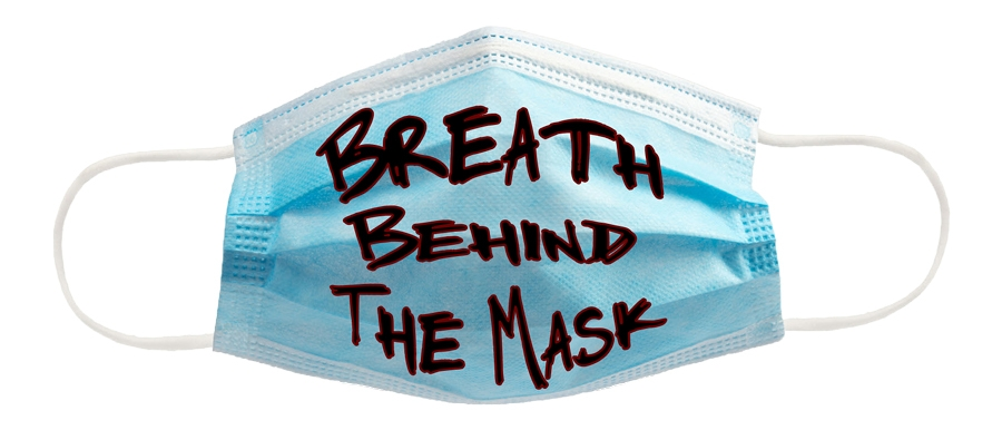 Breath Behind the Mask. Text over top of a blue surgical mask.