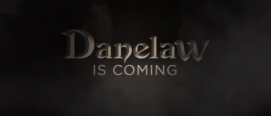 Danelaw is coming.