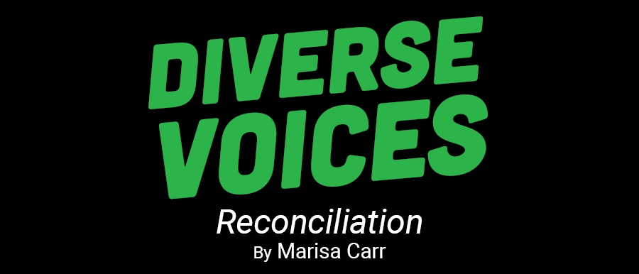 Diverse Voices Reconciliation by Marisa Carr. Green text over black background.