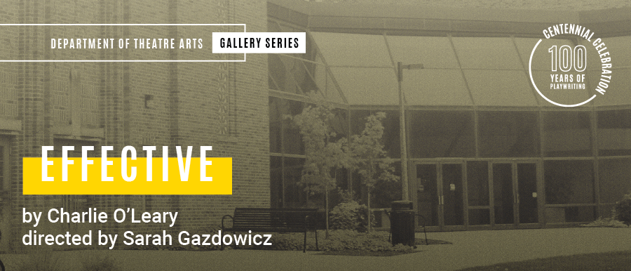 Effective by Charlie O'Leary. Directed by Sarah Gazdowicz. Grey photo of theatre building.
