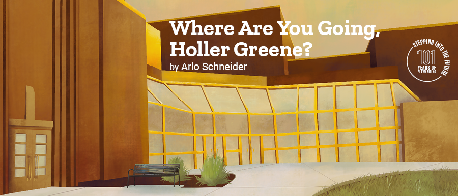 Where Are You Going, Holler Greene? By Arlo Schneider. Illustration of Theatre Building.