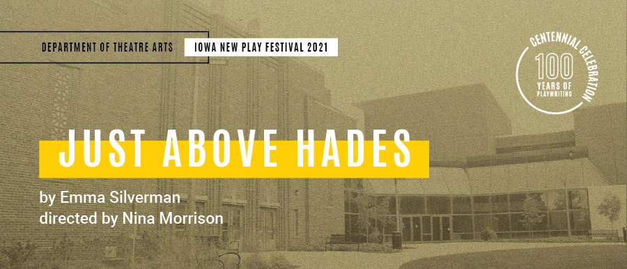 Just Above Hades. By Emma Silverman. Directed by Nina Morrison. Grey photo of Theatre Building.