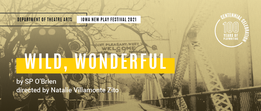 Wild, Wonderful by SP O'Brien. Directed by Natalie Villamonte Zito. Image of the mothman.