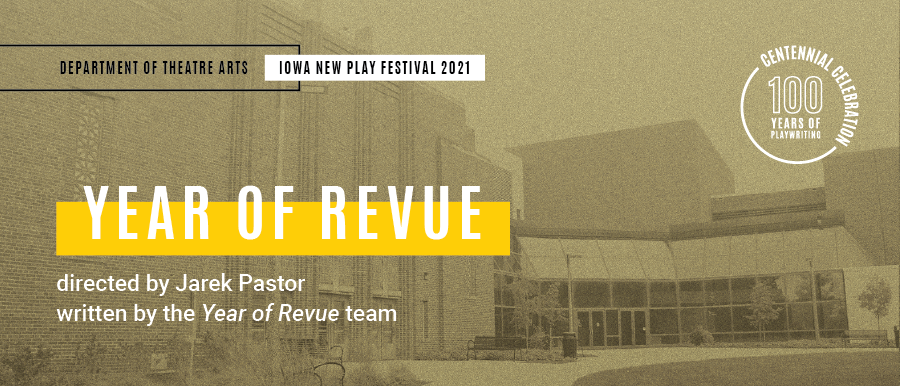 Year of Revue. Directed by Jarek Pastor. Written by the Year of Revue team. Grey photo of Theatre Building.