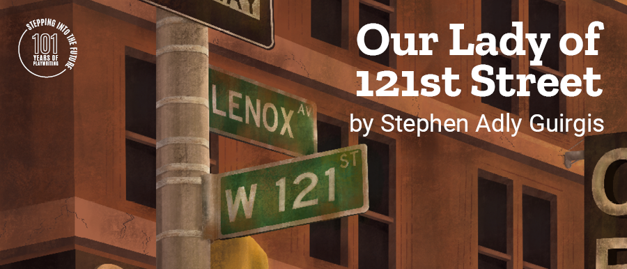 Our Lady of 121st Street by Stephen Adly Guirgis. Illustration of NYC street signs and buildings.