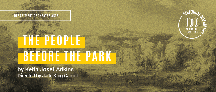 The People Before the Park by Keith Josef Adkins, directed by Jade King Carroll. Painting of park.