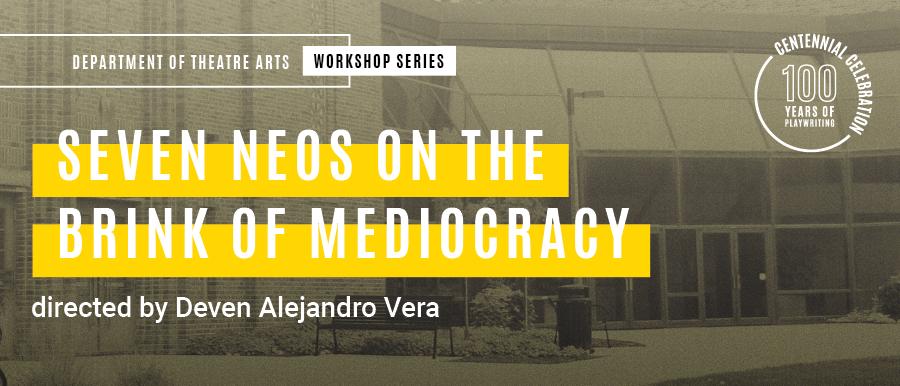 Seven Neos on the Brink of Mediocracy. Directed by Deven Alejandro Vera. Grey photo of theatre building.