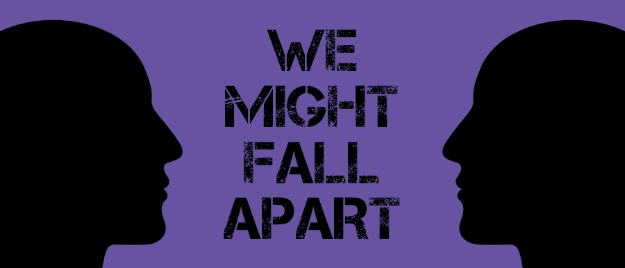 We Might Fall Apart poster image with two silhouettes facing each other.