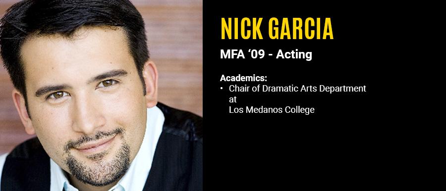 Nick Garcia, MFA '09 ~ Acting Academics: Chair of Dramatic Arts Department at Los Medanos College